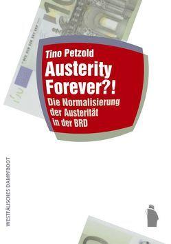 Austerity forever? von Petzold,  Tino