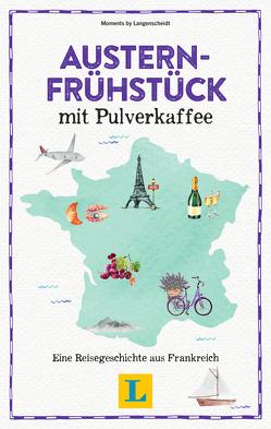Austernfrühstück mit Pulverkaffee – Lesevergnügen für den Urlaub von Langenscheidt,  Redaktion