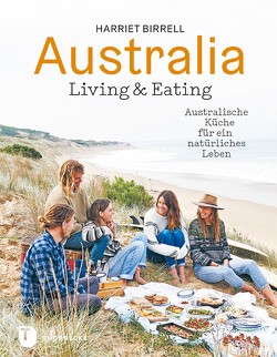 Australia – Living and Eating von Birrell,  Harriet