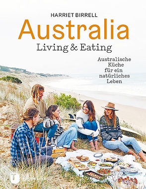 Australia – Living & Eating von Birrell,  Harriet, Rasch,  Ursula
