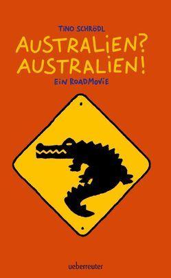 Australien? Australien! von Schrödl,  Tino, Ulf,  K