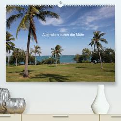 Australien durch die Mitte (Premium, hochwertiger DIN A2 Wandkalender 2021, Kunstdruck in Hochglanz) von Willy Bruechle,  Dr.