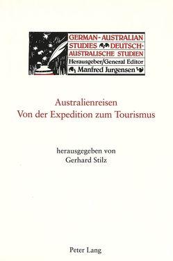 Australienreisen – Von der Expedition zum Tourismus von Stilz,  Gerhard