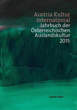 Austria Kultur International von Gadzinski,  Anna, Mikl,  Peter