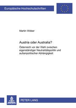 Austria oder Australia? von Wöber,  Martin