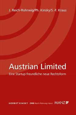 Austrian Limited Eine startupfreundliche neue Rechtsform von Kinsky,  Philipp, Kraus,  Sixtus Ferdinand, Reich-Rohrwig,  Johannes