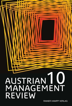 AUSTRIAN MANAGEMENT REVIEW, Volume 10 von Güttel,  Wolfgang H.