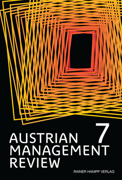 AUSTRIAN MANAGEMENT REVIEW, Volume 7 von Güttel,  Wolfgang H.