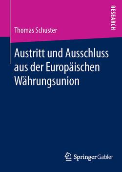 Austritt und Ausschluss aus der Europäischen Währungsunion von Schuster,  Thomas