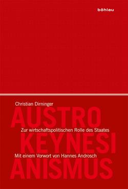 Austro-Keynesianismus von Androsch,  Hannes, Butschek,  Felix, Dirninger,  Christian, Magerl,  Christa