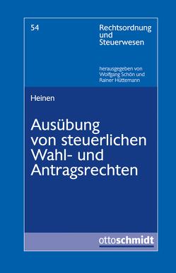 Ausübung von steuerlichen Wahl- und Antragsrechten von Heinen,  Andreas