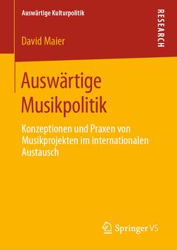 Auswärtige Musikpolitik von Maier,  David
