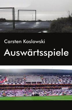 Auswärtsspiele von Koslowski,  Carsten