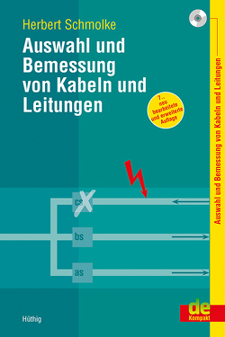 Auswahl und Bemessung von Kabeln und Leitungen von Schmolke,  Herbert