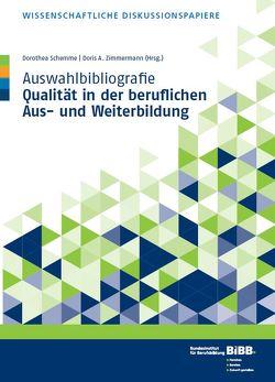 Auswahlbibliografie Qualität in der beruflichen Aus- und Weiterbildung von Schemme,  Dorothea, Zimmermann,  Doris A.