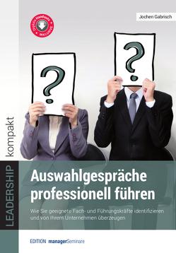 Auswahlgespräche professionell führen von Gabrisch,  Jochen