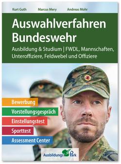 Auswahlverfahren Bundeswehr von Guth,  Kurt, Mery,  Marcus, Mohr,  Andreas