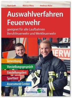 Auswahlverfahren Feuerwehr von Guth,  Kurt, Mery,  Marcus, Mohr,  Andreas
