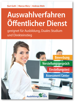 Auswahlverfahren Öffentlicher Dienst von Guth,  Kurt, Mery,  Marcus, Mohr,  Andreas