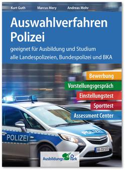 Auswahlverfahren Polizei von Guth,  Kurt, Mery,  Marcus, Mohr,  Andreas