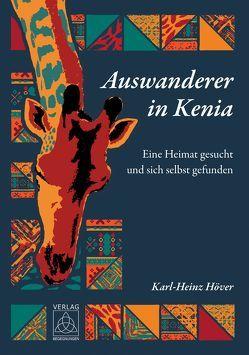 Auswanderer in Kenia von Höver,  Karl-Heinz