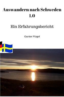 Auswandern nach Schweden 1.0 von Flügel,  Gunter