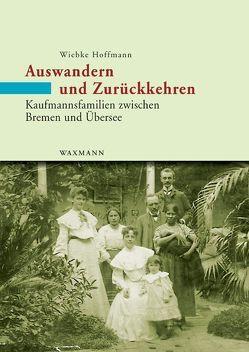 Auswandern und Zurückkehren von Hoffmann,  Wiebke