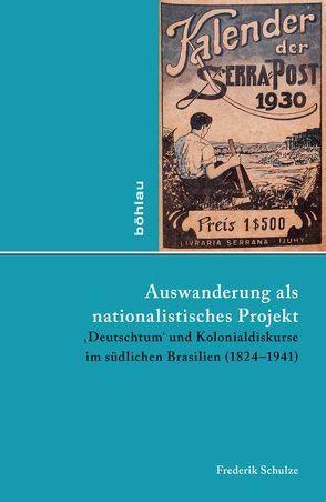 Auswanderung als nationalistisches Projekt von Schulze,  Frederik