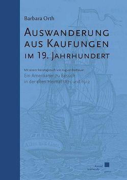 Auswanderung aus Kaufungen im 19. Jahrhundert von Orth,  Barbara