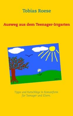 Ausweg aus dem Teenager-Irrgarten von Roese,  Tobias