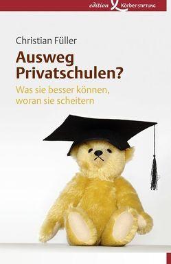 Ausweg Privatschulen? von Füller,  Christian, Nill,  Annegret, Schmidt,  Wolf