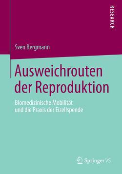 Ausweichrouten der Reproduktion von Bergmann,  Sven