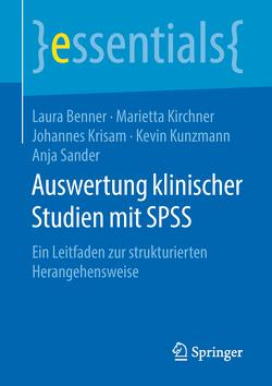Auswertung klinischer Studien mit SPSS von Benner,  Laura, Kirchner,  Marietta, Krisam,  Johannes, Kunzmann,  Kevin, Sander,  Anja