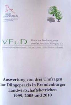 Auswertung von drei Umfragen zur Düngepraxis in Brandenburger Landwirtschaftsbetrieben 1999, 2005 und 2010 von Schütze,  Frank