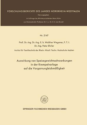 Auswirkung von Speisegewichtsschwankungen in der Krempelvorlage auf die Vorgarnungleichmäßigkeit von Wegener,  Walther