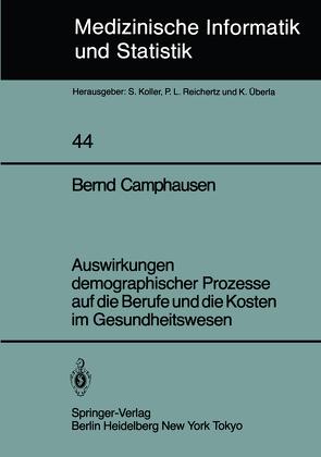 Auswirkungen demographischer Prozesse auf die Berufe und die Kosten im Gesundheitswesen von Camphausen,  B.
