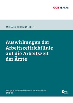 Auswirkungen der Arbeitszeitrichtlinie auf die Arbeitszeit der Ärzte von Lexer,  Michaela Georgina