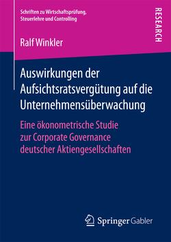 Auswirkungen der Aufsichtsratsvergütung auf die Unternehmensüberwachung von Winkler,  Ralf