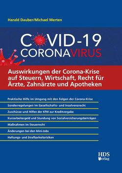 Auswirkungen der Corona-Krise auf Steuern, Wirtschaft, Recht für Ärzte, Zahnärzte und Apotheken von Dauber,  Harald, Merten ,  Michael