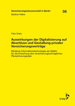 Auswirkungen der Digitalisierung auf Abschluss und Gestaltung privater Versicherungsverträge von Felix,  Greis