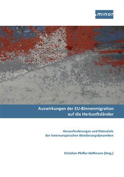Auswirkungen der EU-Binnenmigration auf die Herkunftsländer von Behrendt,  Max, Bloem,  Simone, Knoll,  Julia, Pfeffer-Hoffmann,  Christian