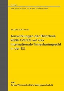 Auswirkungen der Richtlinie 2008/122/EG auf das Internationale Timesharingrecht in der EU von Friesen,  Siegfried