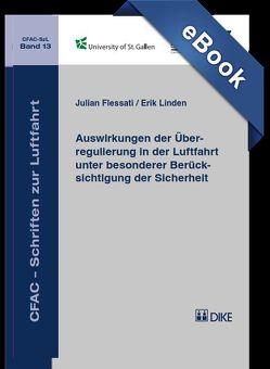 Auswirkungen der Überregulierung in der Luftfahrt unter besonderer Berücksichtigung der Sicherheit von Flessati,  Julian, LInden,  Erik