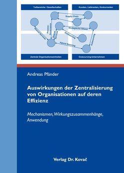 Auswirkungen der Zentralisierung von Organisationen auf deren Effizienz von Pfänder,  Andreas