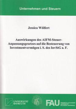 Auswirkungen des AIFM-Steuer-Anpassungsgesetzes auf die Besteuerung von Investmentvermögen i. S. des InvStG a. F. von Wölfert,  Jessica