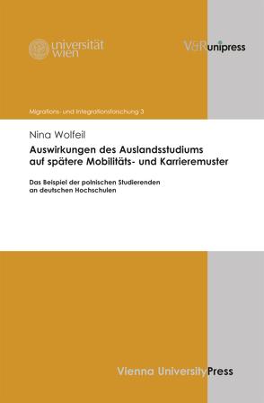 Auswirkungen des Auslandsstudiums auf spätere Mobilitäts- und Karrieremuster von Fassmann,  Heinz, Potz,  Richard, Weiss,  Hildegard, Wolfeil,  Nina