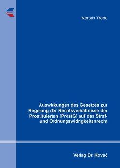 Auswirkungen des Gesetzes zur Regelung der Rechtsverhältnisse der Prostituierten (ProstG) auf das Straf- und Ordnungswidrigkeitenrecht von Trede,  Kerstin