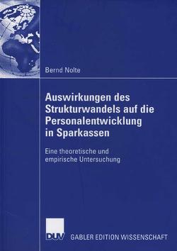 Auswirkungen des Strukturwandels auf die Personalentwicklung in Sparkassen von Nolte,  Bernd