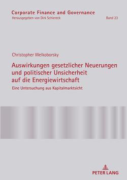 Auswirkungen gesetzlicher Neuerungen und politischer Unsicherheit auf die Energiewirtschaft von Welkoborsky,  Christopher