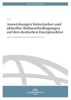 Auswirkungen historischer und aktueller Rahmenbedingungen auf den deutschen Energiesektor von Burck,  Jan, Higiro,  Jeanette, Uhlich,  Thea, Zimmermann,  Hendrik